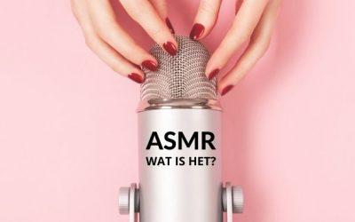 Wat is ASMR en werkt het echt?