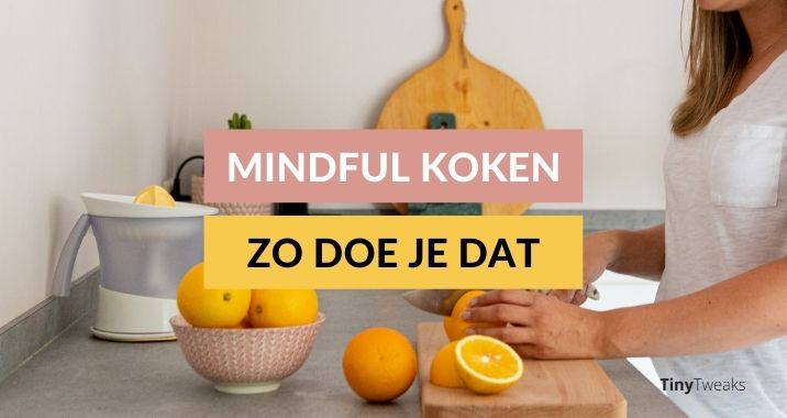 mindful koken in de keuken