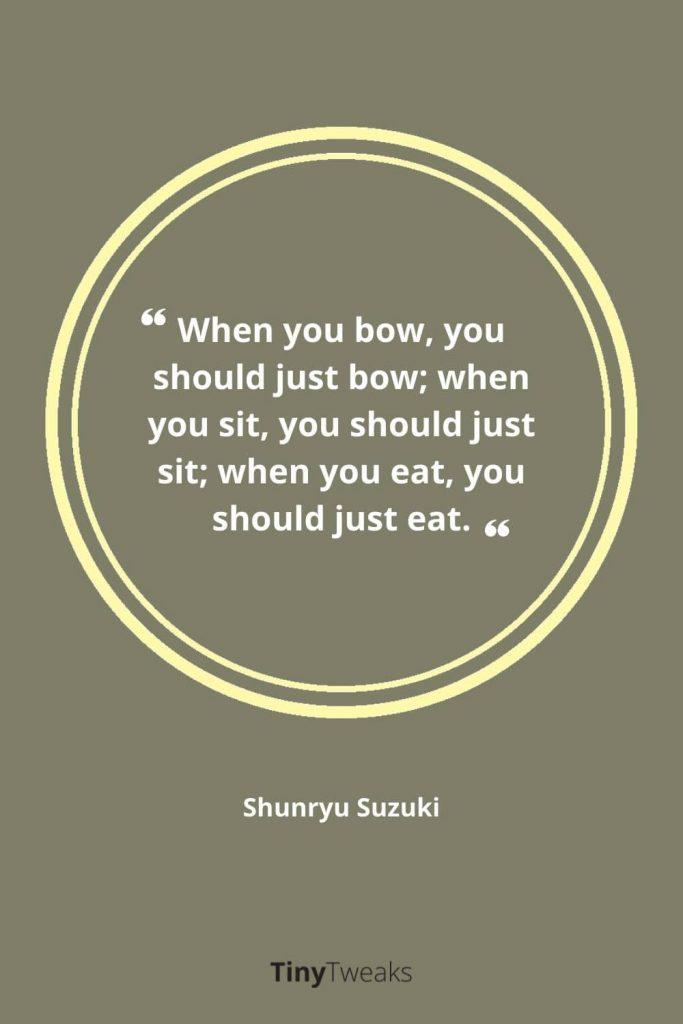 mindful eten quote Shunryu Suzuki