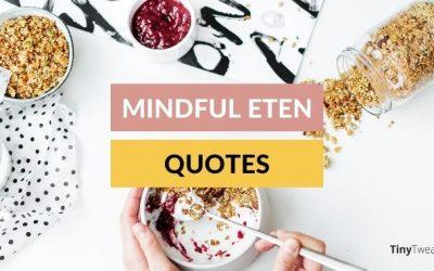 Inspirerende mindful eten quotes