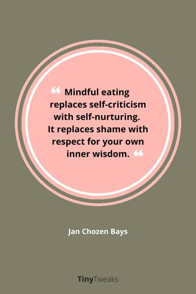quote mindful eten Jan Chozen Bays