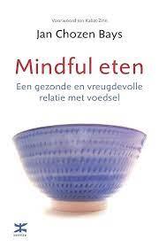 Mindful eten Jan Chozen Bays