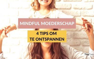 Mindful moederschap: 4x tips om te ontspannen