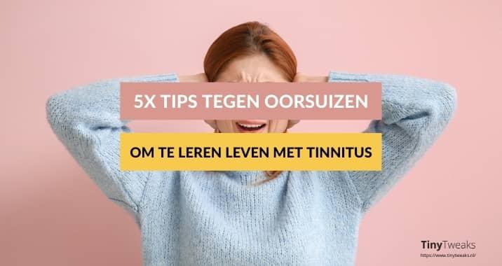 tips tegen oorsuizen